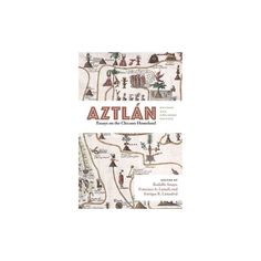 Aztlán : Essays on the Chicano Homeland, Revised and Expanded Edition (Paperback)