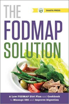 The Fodmap Solution: A Low-Fodmap Diet Plan and Cookbook to Manage IBS and Improve Digestion