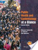 Public health and epidemiology at a glance / Margaret Somerville, K. Kumaran, Rob Anderson RA425 .S65 2016  (2018)