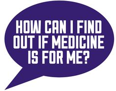 "How can I find out if Medicine is for me? Have a read of my answer to this question as part of my ""Ask a Medical Student"" Series..."