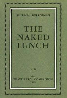 Naked Lunch (W. Burroughs, 1959)