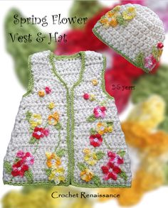 Girl's Spring Flower Vest & matching Hat crochet pattern with motifs & embroidery.  Super cute! Wear fall, winter & spring.    www.etsy.com/shop/crochetrenaissance and www.ravelry.com/people/crochet41to5s
