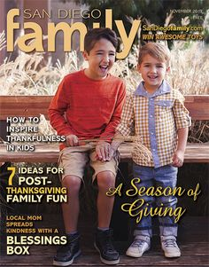 San Diego Family Magazine, Nov. 2017: How to Inspire Thankfulness in Kids, Ideas for family fun AFTER the Thanksgiving meal and tons of holiday activities.