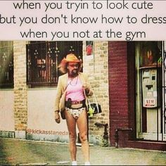 I know that feeling, love my gym clothes