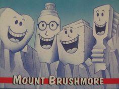 Mount Brushmore! Too cute.