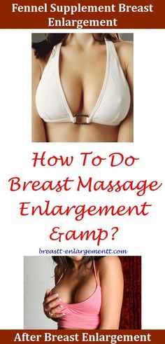 Breast Enhancement Health Fitness Breast Enlargement Causes Cancer How To Firm And Enlarge Breasts Naturally Breast Enlargement Injections Before And After Breast Enlargement Machine Alibaba,breast enlargement exercises breast enlargement program.Breast E Increase Bust Size, Massage Her, Enlargement Pills, Chest Muscles, Plastic Surgery, In This World, Health Fitness, Weight Loss, Side Effects