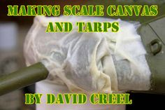 Making Scale Canvas and Tarps by David Creel