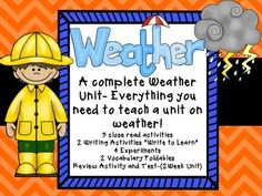 This resource is everything you need to teach your students about weather.  The unit should last around 2 weeks and is contains: 5 close read activities 4 experiments 2 Write to Learn activities 2 vocabulary foldables Test review activitiy Test Answer keys are included!