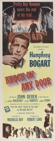 Knock on Any Door is a 1949 American court-room trial film noir directed by Nicholas Ray and starring Humphrey Bogart. The picture gave actor John Derek a break in developing his film career and was based on the 1947 novel of the same name by Willard Motley.