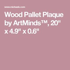 """Wood Pallet Plaque by ArtMinds™, 20"""" x 4.9"""" x 0.6"""""""