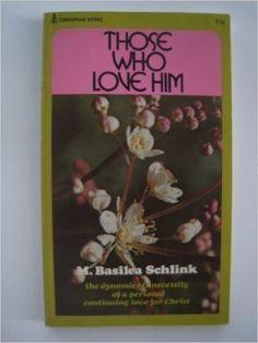 Those Who Love Him: Amazon.co.uk: Basilea Schlink, L. Christenson: 9780551001169: Books