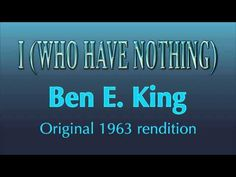 Ben E. King I (Who Have Nothing) lyrics: I, I who have nothing / I, I who have no one / Adore you, and want you s. Ben E King, Z Music, Pop Hits, Oldies But Goodies, Motown, Growing Up, Music Videos, Singing