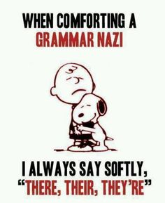 I don't know why, but I heart the Grammar Nazi! ♥