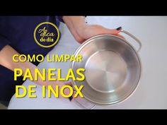 COMO LIMPAR PANELA DE INOX - A Dica do Dia - YouTube