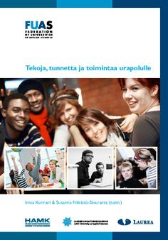 Kunnari & Susanna Niinistö-Sivuranta: Tekoja, tunnetta ja toimintaa urapolulle. 2013. Download free eBook at www.hamk.fi/julkaisut