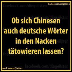 Ob sich Chinesen auch deutsche Wörter in den Nacken tätowieren lassen?