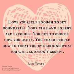 Your time and energy are precious. Set boundaries.