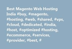 Best Magento Web Hosting India #buy, #magento, #hosting, #web, #shared, #vps, #cloud, #dedicated, #india, #host, #optimized #hosting, #ecommerce, #services, #provider, #best, # http://malawi.remmont.com/best-magento-web-hosting-india-buy-magento-hosting-web-shared-vps-cloud-dedicated-india-host-optimized-hosting-ecommerce-services-provider-best/  Magento Website Hosting Magento is a robust and open-source content management system (CMS) for eCommerce websites. It is a dynamic solution that…