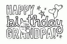 Happy Birthday Grandpa Coloring Page For Kids Holiday Pages Printables Free