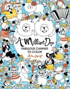 A Million Dogs Fabulous Canines To Color