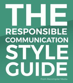 The Responsible Communication Style Guide