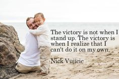 Best Nick Vujicic Quotes That Will Inspire You To The-Max >Nice one @yvonneIwilson :)