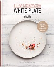 White Plate. Słodkie (wydanie II) - Wydawnictwo Dwie Siostry.  BLOGERKA
