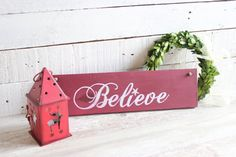 Believe sign Rustic Christmas decor Christmas Wood Sign
