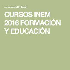 CURSOS INEM 2016 FORMACIÓN Y EDUCACIÓN