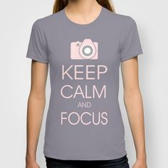 KEEP CALM AND FOCUS T-SHIRT #photography #gifts