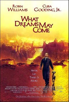 What Dreams May Come (1998) The most  wonderful love story.Love watching it, enjoying the colors exploding on the screen.