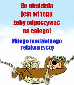 MIŁEGO NIEDZIELNEGO RELAKSU Weekend Humor, Just Smile, Good Morning, Words, Fictional Characters, Text Posts, Polish Sayings, Good Morning Funny, Poster