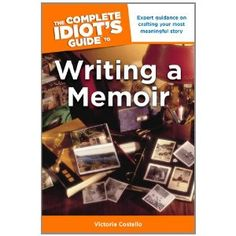 The Complete Idiot's Guide to Writing a Memoir (Paperback) http://www.amazon.com/dp/1615641238/?tag=dismp4pla-20