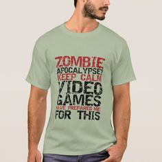 Zombie Apocalypse Gamers Keep Calm Funny T-shirt - click/tap to personalize and buy