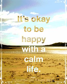 It's Okay To Be Happy With A Calm Life Quote Wall Art Print 5 x 7 £6.00