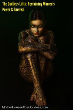 The Goddess Lilith: Reclaiming Women's Power & Survival #GoddessAlive #MotherHouseoftheGoddess