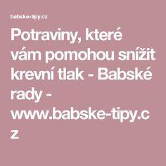 Potraviny, které vám pomohou snížit krevní tlak - Babské rady - www.babske-tipy.cz