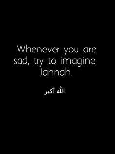 This World is only a Dream. Jannah is forever! - iyaa. nanti di Surga, bisa minta apa aja, kan?