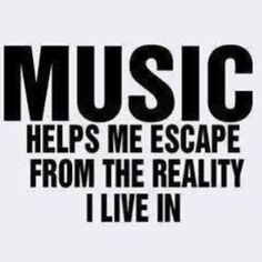 Music is my happy place!! Nothing is better then a drive listening to music to think, calm down,  just relax!!