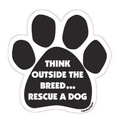 Think Outside the Breed***rescue a Dog
