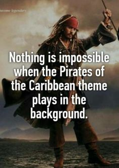Nothing is impossible when the Pirates of the Caribbean theme plays in the background!