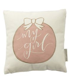 Love this Pink 'My Girl' Stripe Throw Pillow on #zulily! #zulilyfinds