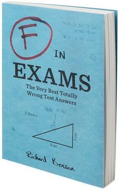 F in Exams, a hilarious book of wrong answers, celebrates the creative side of failure with 250 true life responses to common test questions. Gifts For Professors, Exams Funny, Back To School, High School, Funny Test Answers, Graduation Gifts, College Graduation, Teacher Appreciation, Funny Gifts