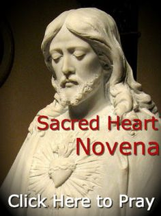 Novena to the Sacred Heart of Jesus  http://www.praymorenovenas.com/