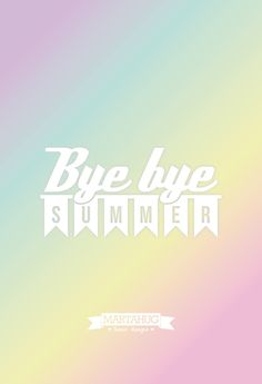 Bye bye summer! by MARTAHUG