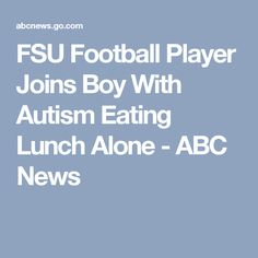 FSU Football Player Joins Boy With Autism Eating Lunch Alone - ABC News