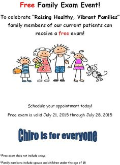 #Free #Family #Exam #Event !! July 21 through July 28 #Schedule your loved ones exam today! #Chiroisforeveryone