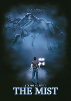 """Stephen King's """"The Mist"""" Fan Poster.  Source: glitchway.tumblr.com"""