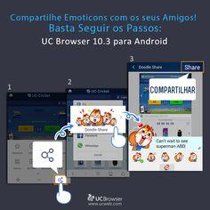 A versão 10.3 do UC Browser para Android já está quase saindo do forno. Agora será possível compartilhar qualquer página e ainda utilizar emoticons. Basta seguir os passos da imagem. Duvidas? Pergunte nos comentários.
