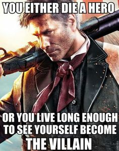 Bioshock infinite - oooh this quote is good for Drake